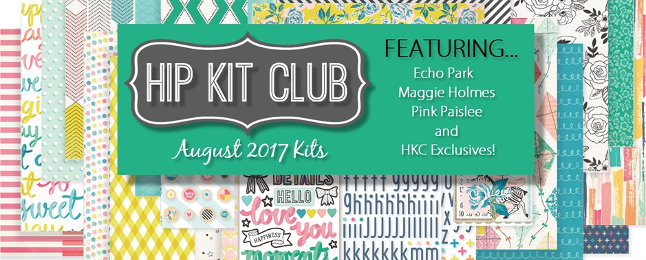 August 2017 Hip Kit Club Scrapbook Kits