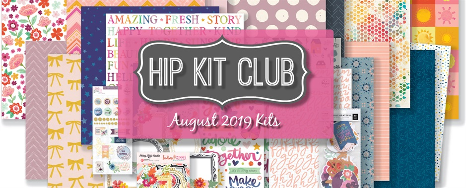 August 2019 Hip Kit Club Scrapbook Kits