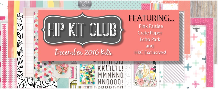 December 2016 Hip Kit Club Scrapbook Kits
