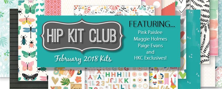 February 2018 Hip Kit Club Scrapbook Kits
