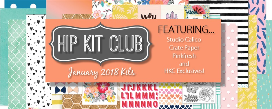 January 2018 Hip Kit Club Scrapbook Kits
