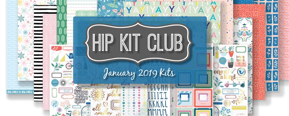 January 2019 Hip Kit Club Scrapbooking Kits