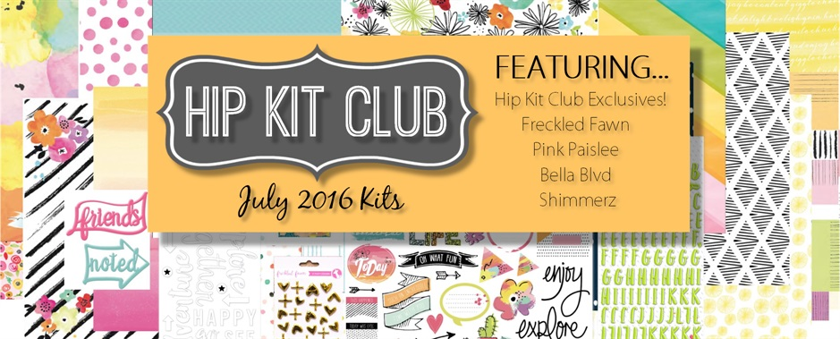 July 2016 Hip Kit Club Kits