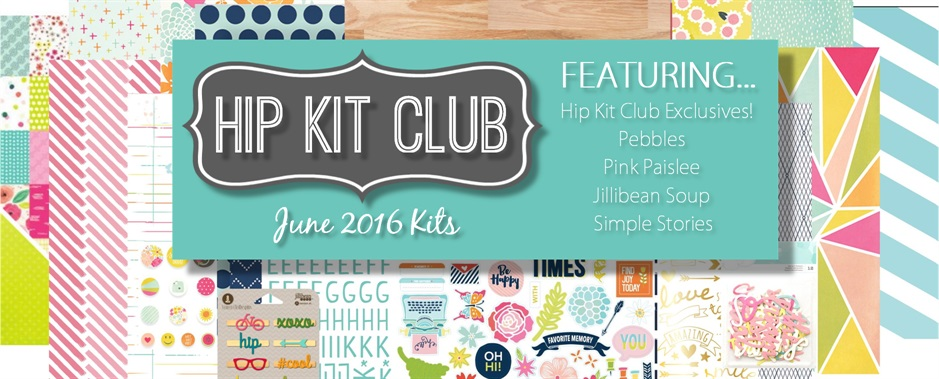 June 2016 Hip Kit Club Kits