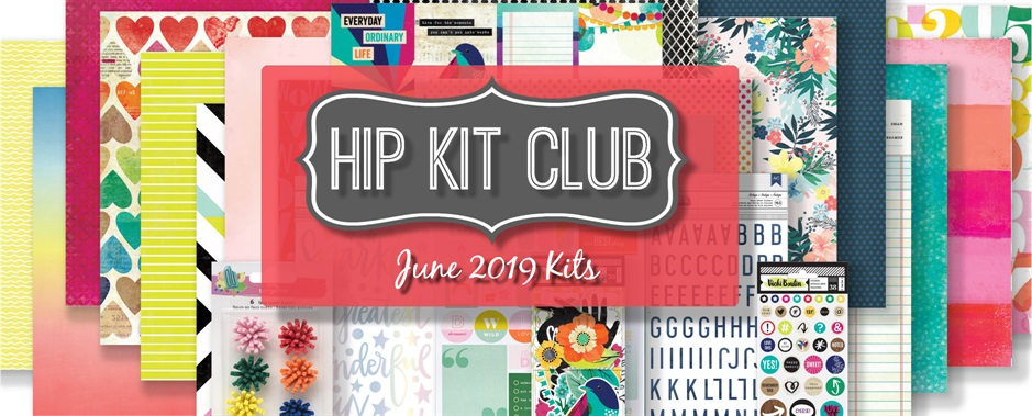 June 2019 Hip Kit Club Scrapbooking Kits