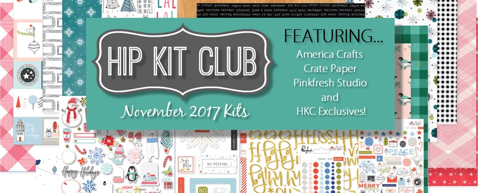 November 2017 Hip Kit Club Scrapbook Kits