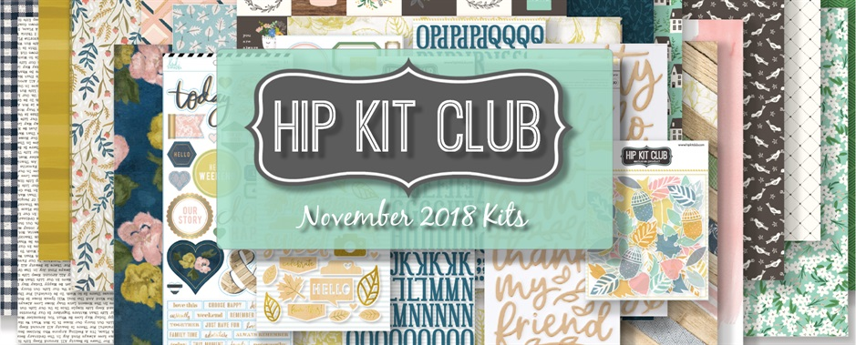 November 2018 Hip Kit Club Scrapbooking Kits