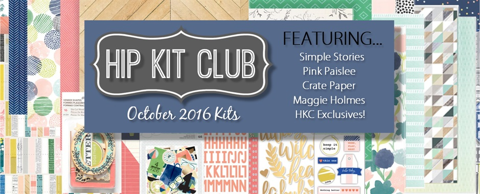 October 2016 Hip Kit Club Scrapbook Kits