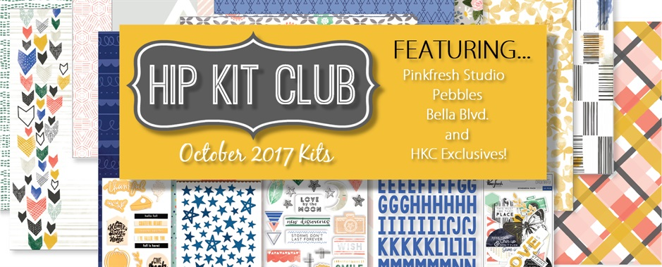 October 2017 Hip Kit Club Scrapbook Kits