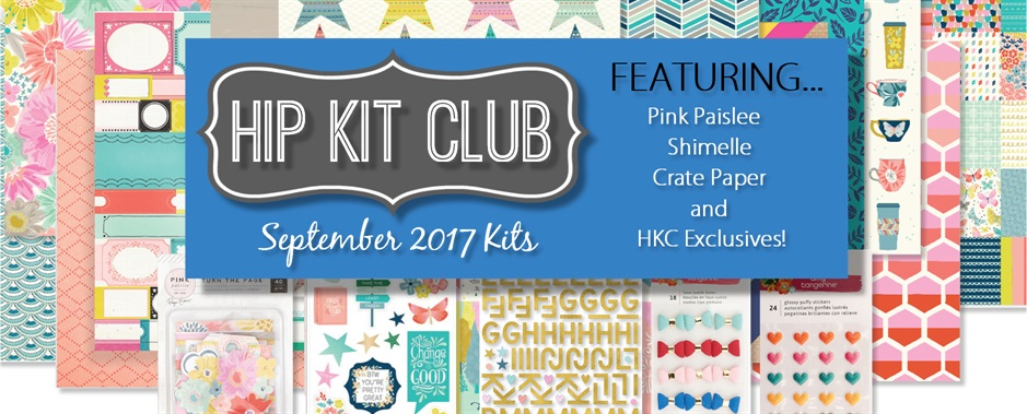 September 2017 Hip Kit Club Scrapbook Kits