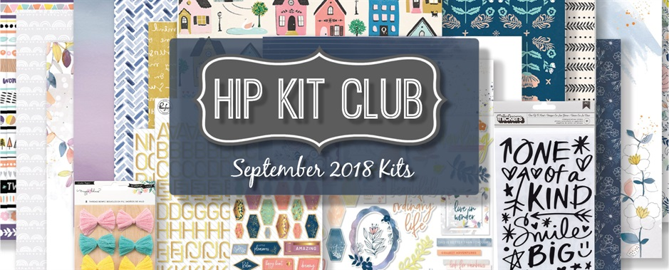 September 2018 Hip Kit Club Scrapbooking Kits