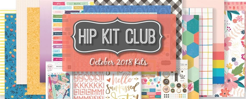 October 2018 Hip Kit Club Scrapbooking Kits