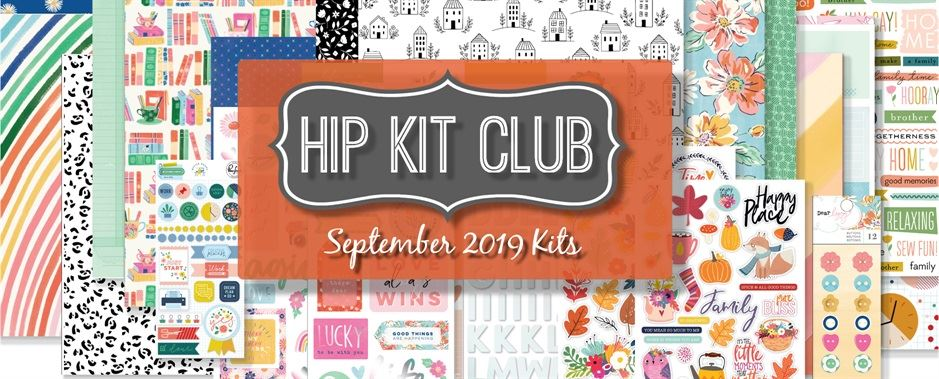 September 2019 Hip Kit Club Scrapbooking Kits