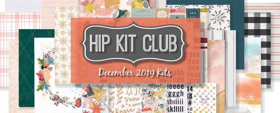 December 2019 Hip Kit Club Scrapbooking Kits